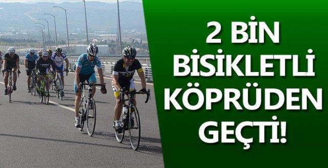 2 bin bisikletli köprüden geçti!