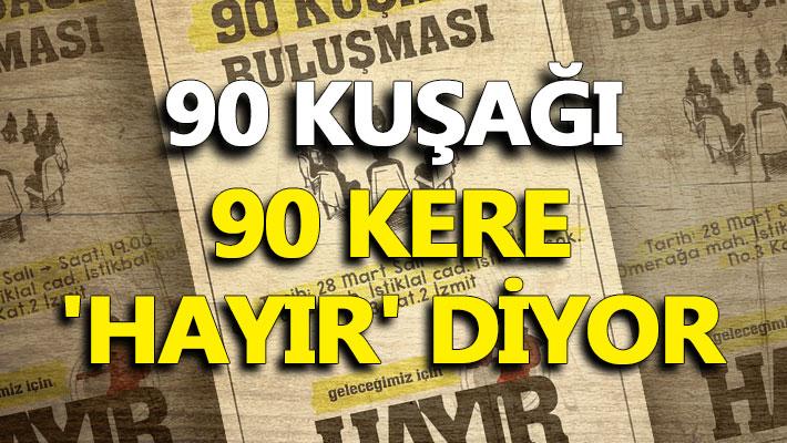 90 KUŞAĞI 90 KERE 'HAYIR' DİYOR