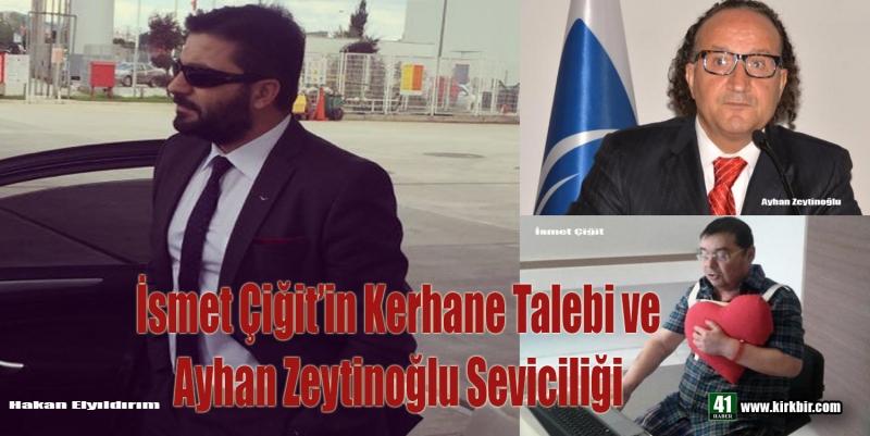 HAKAN ELYILDIRIM'dan 'İsmet Çiğit'in Kerhane Talebi ve Ayhan Zeytinoğlu Seviciliği'