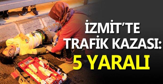 İzmit'te trafik kazası: 5 yaralı