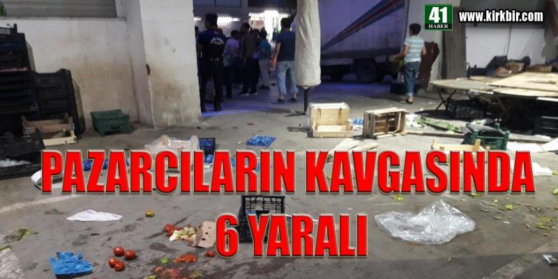 PAZARCILARIN KAVGASI 6 YARALI