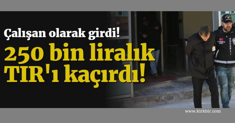 PLAN YAPTI 250 BİN LİRALIK TIR'I ÇALDI