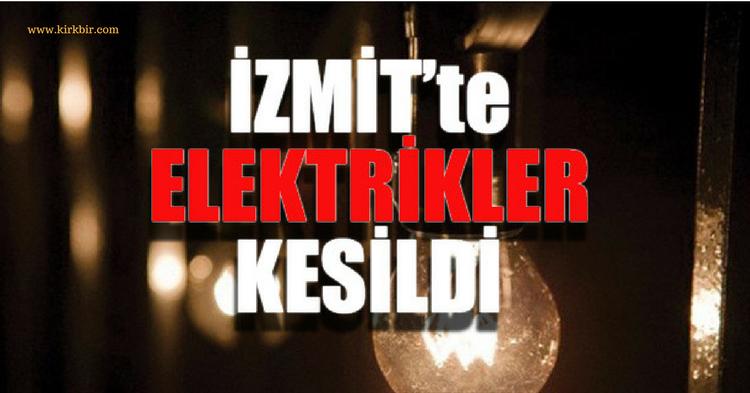 SON DAKİKA! İZMİT'TE ELEKTRİKLER KESİLDİ