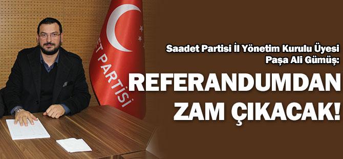 SP'li Gümüş: Referandumdan ZAM çıkacak!