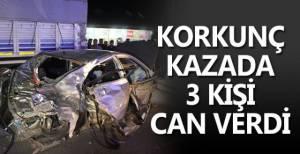 Korkunç kazada 3 kişi can verdi