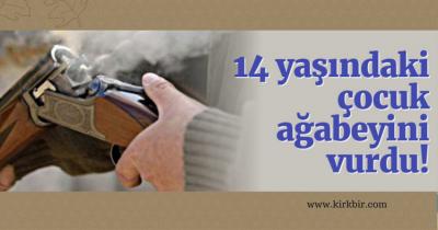 14 YAŞINDAKİ ÇOCUK 19 YAŞINDAKİ AĞABEYİNİ VURDU