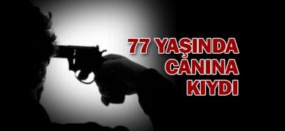 77 YAŞINDA CANINA KIYDI