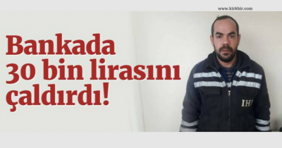 BANKADA 30 BİN LİRASINI KAPTIRDI