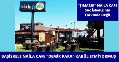 BAŞİSKELE NAİLA CAFE'NİN TÜRK PARASINA HAKARETİ!
