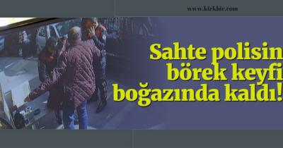 BEN POLİSİM DEMİŞ GÜNLERCE BELEŞ BÖREK YEMİŞ