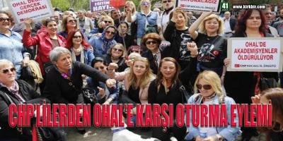 CHP'LİLERDEN OHAL'E KARŞI OTURMA EYLEMİ