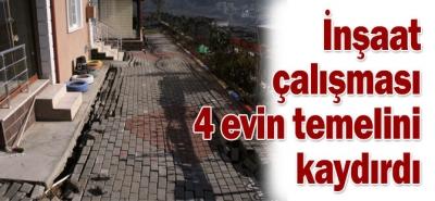 Derince'de İnşaat çalışması, 4 evin temelini kaydırdı