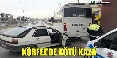DERİNCE'DE KÖTÜ KAZA