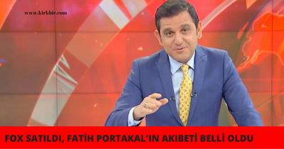 FOX SATILDI, FATİH PROTAKAL'IN AKİBETİ BELLİ OLDU