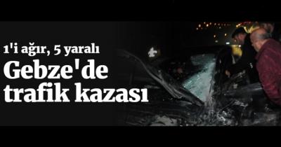 GEBZE'DE TRAFİK KAZASI 1'İ AĞIR 5 YARALI