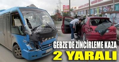 GEBZE'DE ZİNCİRLEME KAZA 2 YARALI