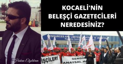 HAKAN ELYILDIRIM'dan 'Kocaeli'nin Beleşçi Gazetecileri Neredesiniz?'