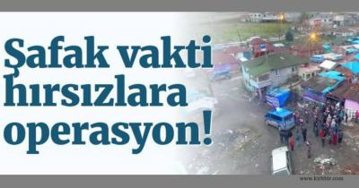 HIRSIZLARA ŞAFAK OPERASYONU