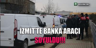İZMİT'TE BANKA ARACI SOYULDU