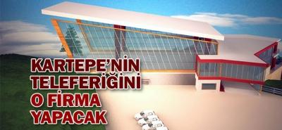 KARTEPE'DE TELEFERİĞİ O FİRMA YAPACAK