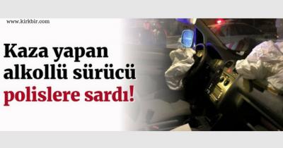 KAZA YAPAN ALKOLLÜ SÜRÜCÜ POLİSLERE SALDIRDI