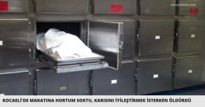 KOCAELİ'DE MAKATINA HORTUMU SOKTU, KARISINI İYİLEŞTİRMEK İSTERKEN ÖLDÜRDÜ!