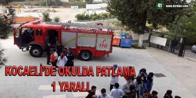 KOCAELİ'DE OKULDA PATLAMA, 1 YARALI