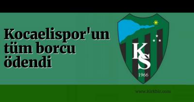 KOCAELİSPOR'UN TÜM BORCU ÖDENDİ