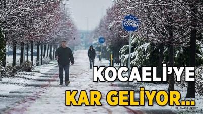 KOCAELİ'YE KAR GELİYOR