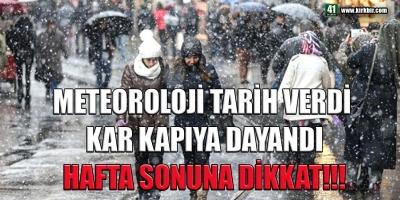 METEOROLOJİ GÜN VERDİ, KAR KAPIDA!