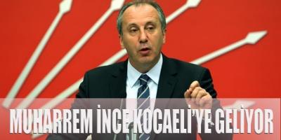 MUHARREM İNCE KOCAELİ'YE GELİYOR