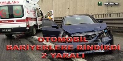 OTOMOBİL BARİYERLERE ÇARPTI 2 YARALI