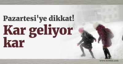 PAZARTESİ'YE DİKKAT KAR GELİYOR