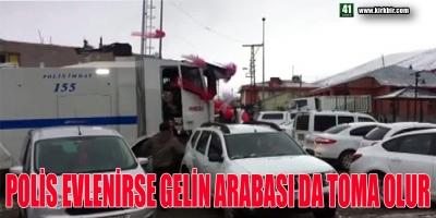 POLİS EVLENİNCE, GELİN ARABASI TOMA OLDU