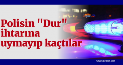 POLİSİN DUR İHTARINA UYMAYAN HIRSIZLAR YAKALANDI