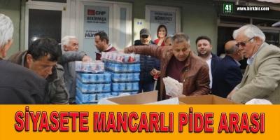 SİYASETE MANCARLI PİDE ARASI