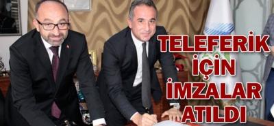 TELEFERİK İÇİN İMZALAR ATILDI