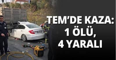 TEM'de kaza: 1 ölü, 4 yaralı