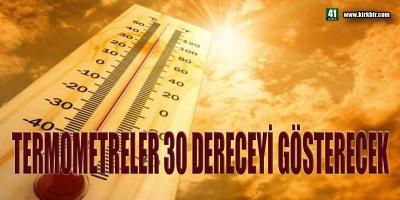 TERMOMETRELER 30 DERECEYİ GÖSTERECEK