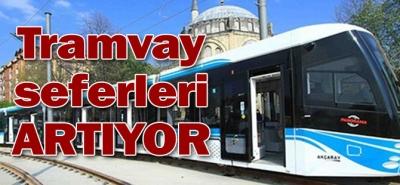 TRAMVAY SEFERLERİ ARTIYOR