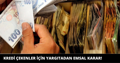 YARGITAY'DAN BANKA KREDİLERİYLE İLGİLİ EMSAL KARAR
