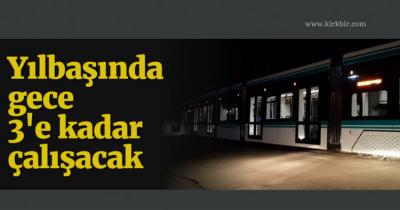 YILBAŞINDA GECE 3'E KADAR ÇALIŞACAK