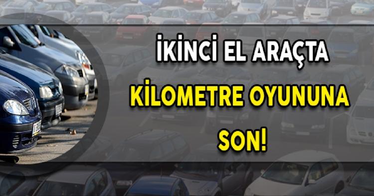 İKİNCİ EL ARAÇTA KİLOMETRE SIFIRLAMA SAHTEKARLIĞINA SON!