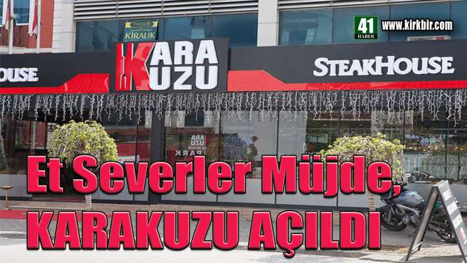 KARAKUZU STEAK HOUSE AÇILDI
