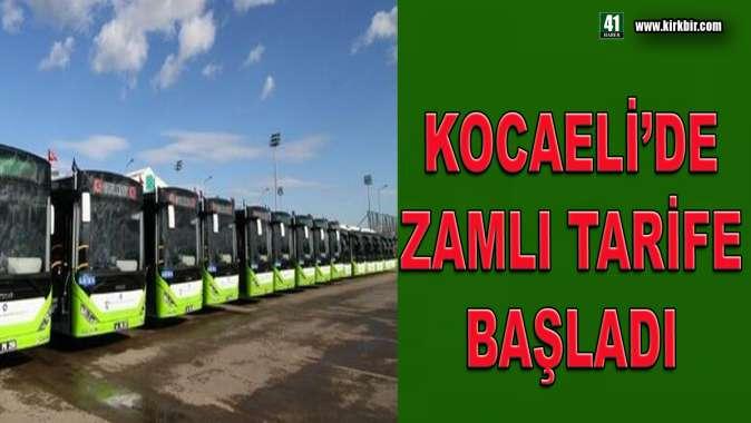 KOCAELİ'DE ZAMLI TARİFE BAŞLADI