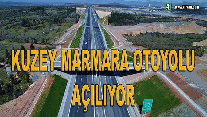 KUZEY MARMARA OTOYOLU TRAFİĞE AÇILIYOR