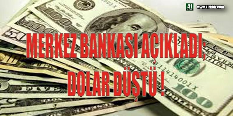 MERKEZ BANKASI AÇIKLADI; DOLAR DÜŞTÜ!