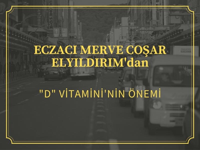 MERVE COŞAR ELYILDIRIM'DAN 'D VİTAMİNİ'