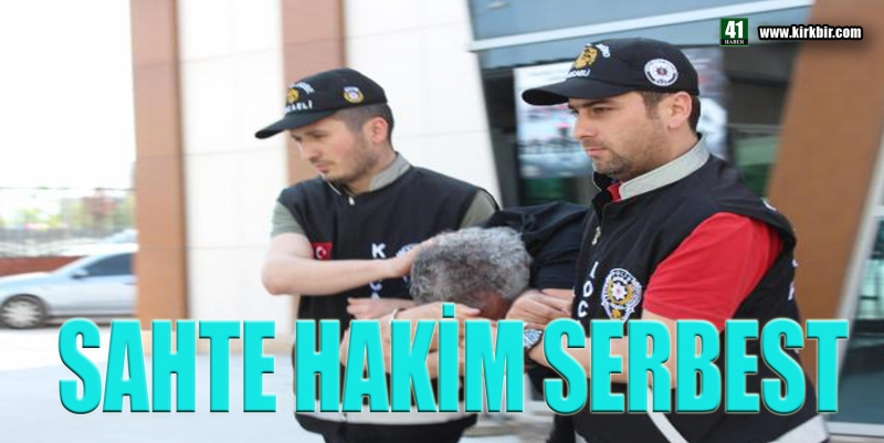 SAHTE HAKİM SERBEST