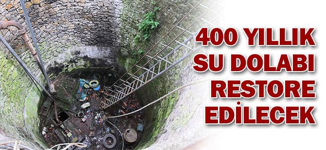 400 YILLIK SU DOLABI RESTORE EDİLİYOR